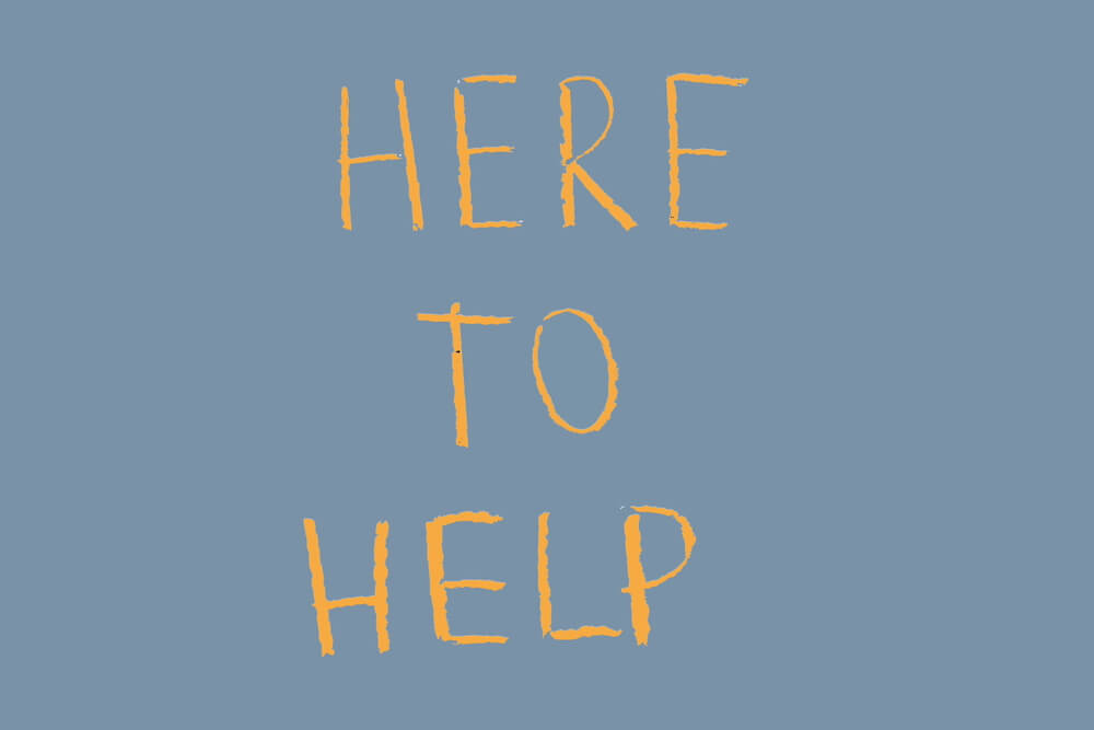 Here to help